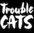 Trouble Cats